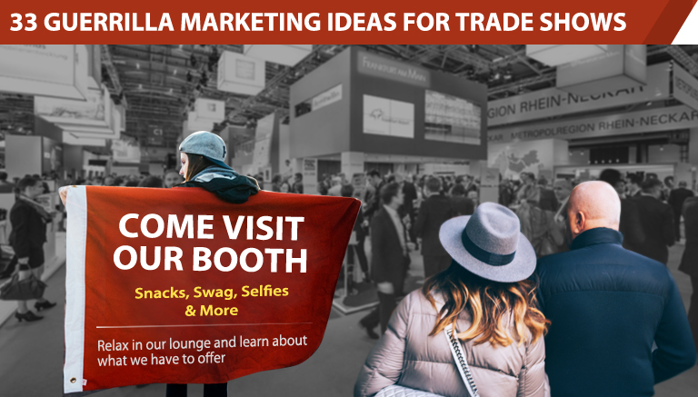 33 Guerrilla Marketing Ideas For Trade Shows