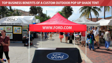 Top Business Benefits of a Custom Outdoor Pop Up Shade Tent