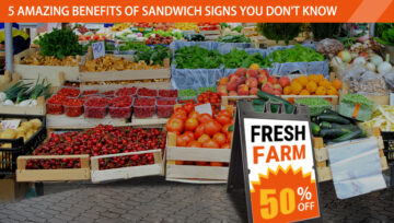 4 Amazing Benefits of Sandwich Signs You Don't Know