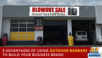 5 Advantages of Using Outdoor Banners to Build Your Business Brand