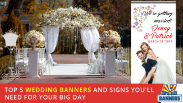 Top 5 Wedding Banners and Signs You'll Need for Your Big Day