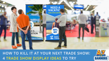 How to Kill It at Your Next Trade Show: 4 Trade Show Display Ideas to Try