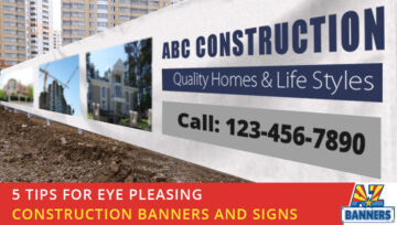 5 Tips for Eye Pleasing Construction Banners and Signs