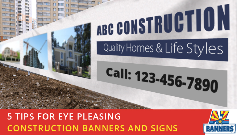 Tips for eye pleasing construction banner and sign printing