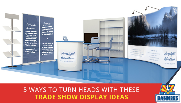 5 trade show display ideas from trade show displays printing companies