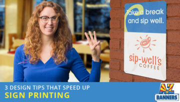 3 Design Tips That Speed Up Sign Printing