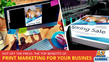 Hot Off the Press: Top Benefits of Print Marketing for Your Business
