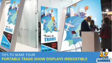 Tips To Make Your Portable Trade Show Displays Irresistible