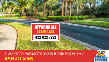 5 Ways to Promote Your Business With a Bandit Sign